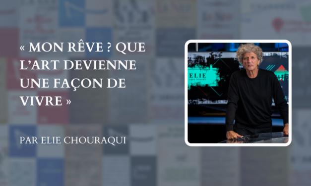 Interview d'Elie Chouraqui pour La NEF
