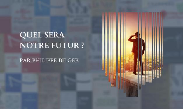 Quel sera notre futur ? Par Philippe Bilger