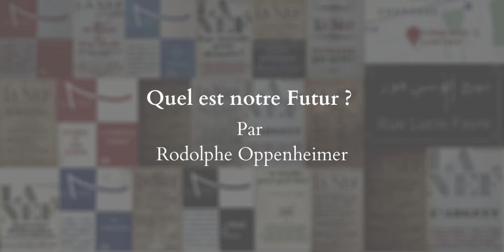 Quel est notre futur ? Par Rodolphe Oppenheimer