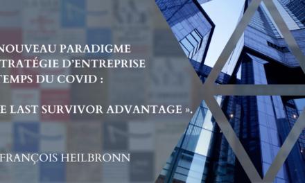 Un nouveau paradigme en stratégie d'entreprise au temps du Covid : « The last survivor advantage »